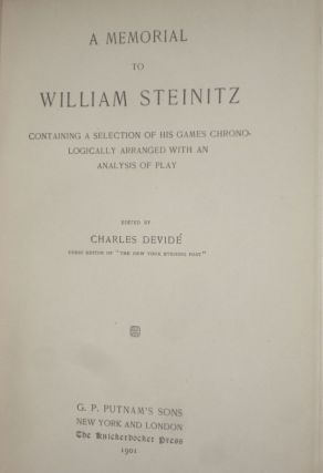 A Memorial to William Steinitz; Containing a Selection of His Games Chronologically Arranged with an Analysis of Play