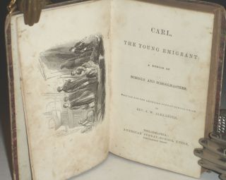 Carl, the Young Emigrant a Memoir of Schools and Schoolmasters