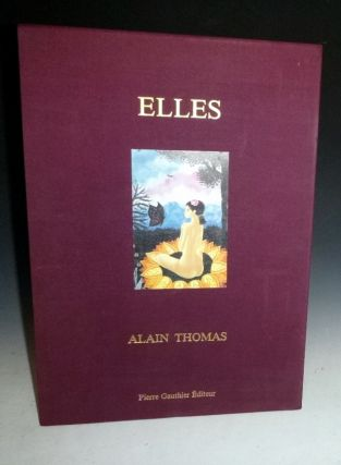 Elles (Signed, Limited to 1000 copies). Alain Thomas.