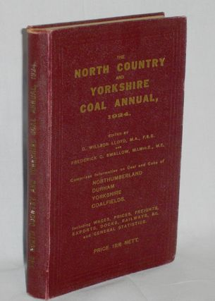 The North Counrty and Yorkshire Coal Annual for 1924: Comprises Information on Coal and Coke of...