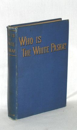 Who is the White Pasha? John Meaburn Bright, Charles George Gordon
