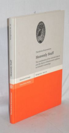 Heavenly Stuff; the Constitution of the Celestial Objects and the Theory of Homocentric Spheres...