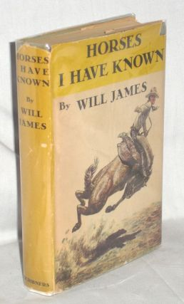 Horses I Have Known. Will James
