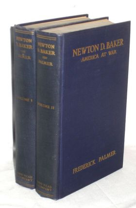 Newton D. Baker; America at War; Based on the Secretary of War in the World War; His...