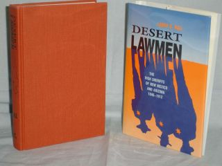 Desert Lawmen, the High Sheriffs of New Mexico and Arizona 1846-1912. Larry D. Ball