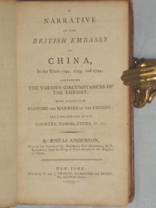 A Narrative of the British Embassy to China, in the Years 1792, 1793 and 1794
