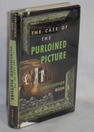 The Case of the Purloined Picture. Christopher Bush.