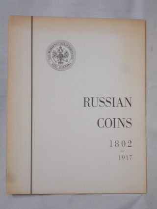 Russian Coins, 1802-1917; Guidebook of Coin Types Struck for Circulation, Commemoration and...
