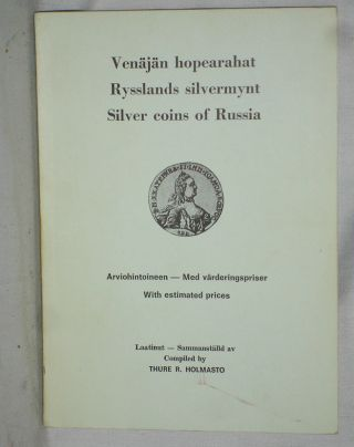 Silver Coins of Russia/Venajan Hopearahat/ Rysslands Silvermynt. Thure Holmasto