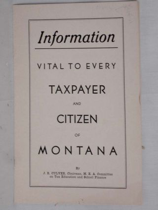 Information to Every Taxpayer and Citizen of Montana. J. R. Culver, John