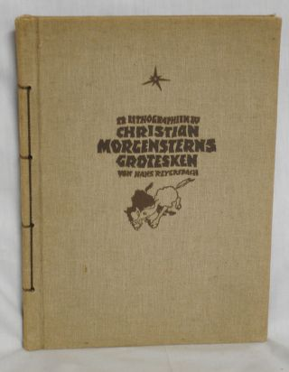 Zwolf Lithographien Zu Chr. Morgensterns Grotesken (Signed, Limited Edition). Hans Reyersbach,...