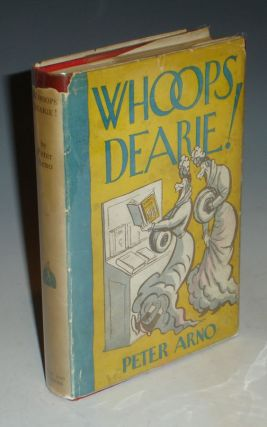 Whoops Dearie! (Signed By the Author). Peter Arno