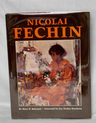 Nicholai Fechin, Signed By Eya Fechin Branham, Mary Balcomb and Inscribed By Forest Fenn. Mary N....