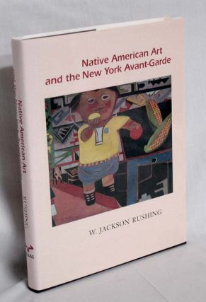 Native American Art and the New York Avant-Garde; a History of Cultural Primitivism. W. Jackson...