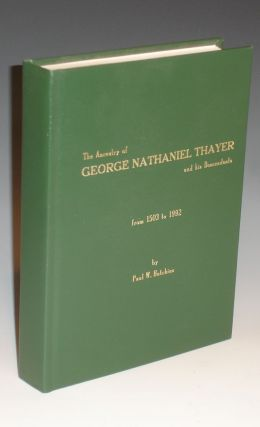 The Ancestry of George Nathaniel Thayer and His Descendents from 1503 to 1992. Paul W. Hutchins.