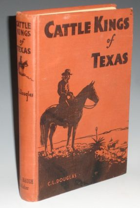 Cattle Kings of Texas. C. L. Douglas