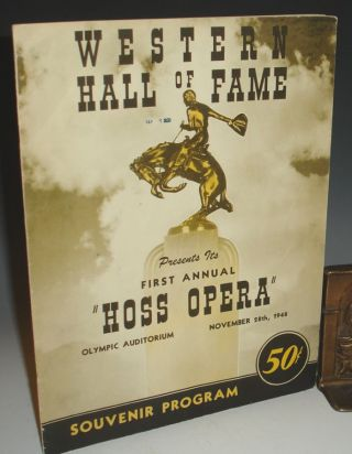"Western Hall of Fame Presents Its First Annual ""Hoss Opera"" Olympic Auditorium, November 28th,..."