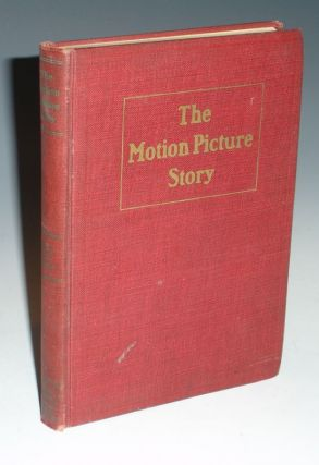 The Motion Picture Story; A Textbook of Photoplay Writing. William Lord Wright.