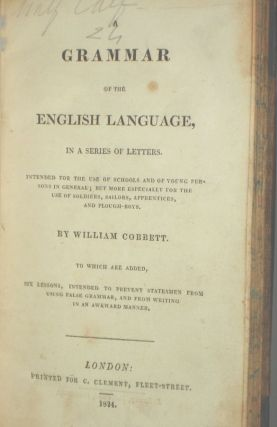 A Grammar of the English Language in a series of Letters, Intended for the Use of Schools and...