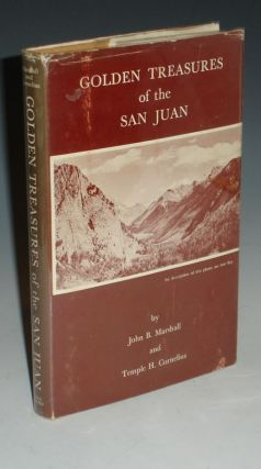Golden Treasures of the San Juan (Inscribed By Temple H. Cornelius). John B. And Temple H....