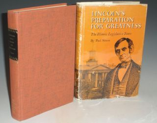 Lincoln's Preparation for Greatness; the Illinois Legislative Years (inscribed to Dan...