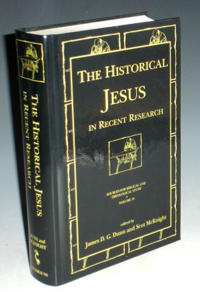 The Historical Jesus in Recent Scholarship. James D. G. And Scot Dunn