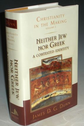 Neither Jew Nor Greek; a Contested Identify. James D. G. Dunn