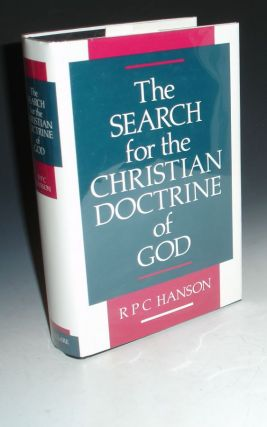 The Search for the Christian Doctrine of God: The Arian Controversy, 318-381. R. P. C. Hanson
