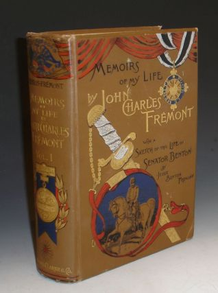 Memoirs of My Life; Including in the Narrative Five Journeys of Western Exploration During the Years, 1842, 1843-4; 1845-46-47; 1848-49; 1853-54, Vol. I (all published)