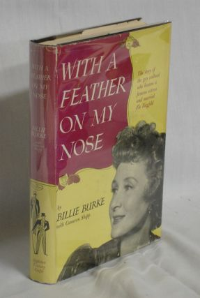 With a Feather on My Nose. Billie Burke