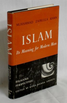 Islam, Its Meaning for Modern Man. Muhammad Zafrulla Khan.