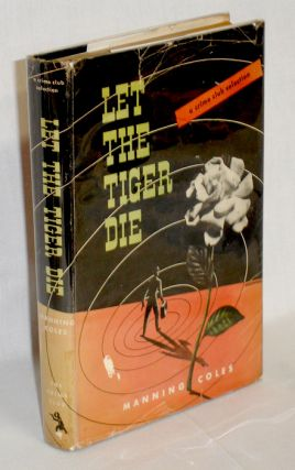 Let the Tiger Die. Manning Coles, pseud.