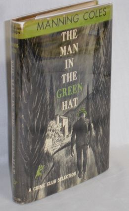 The Man in the Green Hat. Manning Coles, pseud.