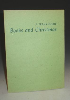 Books and Christmas (A Christmas gift). J. Frank Dobie.