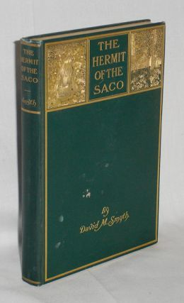 The Hermit of the Saco, Story of The White Mountains. David M. Smyth