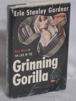 The Case of the Grinning Gorilla. Earl Stanley Gardner