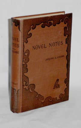 Novel Notes. Jerome K. Jerome.