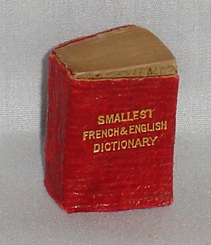 The Smallest French & English Dictionary in the World Containing 5000 Modern and Current Words....
