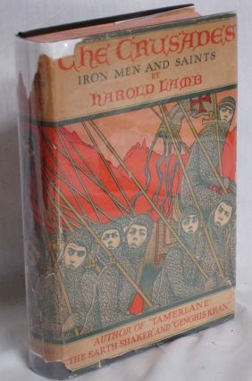The Crusades Iron Men and Saints. Harod Lamb