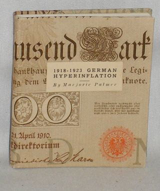 1918-1923 German Hyperinflation. Marjorie Palmer