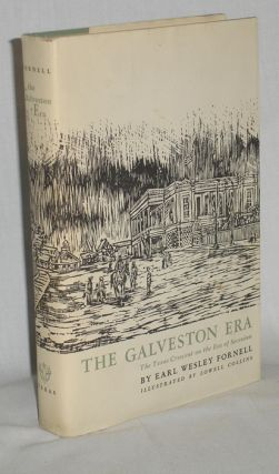 The Galveston Era, the Texas Crescent on the Eve of Secession. Earl Wesley Fornell