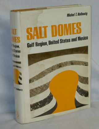 Salt Domes, Gulf Region, United States & Mexico. Michel T. Halbouty