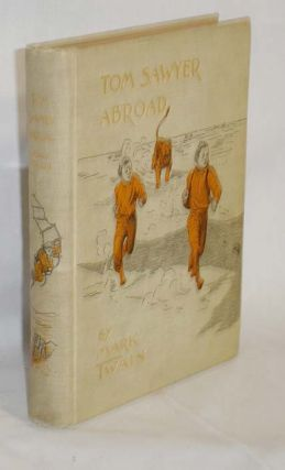 Tom Sawyer Abroad, by Huck Finn. Mark Twain, Samuel Clemens