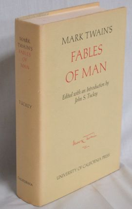 Mark Twain's Fables of Man. Kenneth M. Sanderson, Bernard L. Stein, Mark Twain, Samuel Clemens
