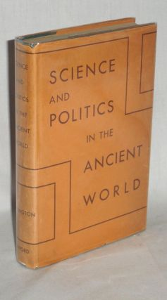Science and Politics in the Ancient World. Benjamin Farrington