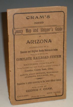 Cram's Township and Shipper's Guide of Arizona Accompanied By a Complete and Original Ready...
