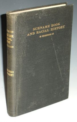 Surname Book and Racial History. A Compilation and Arrangement of Genealogical and Historical...