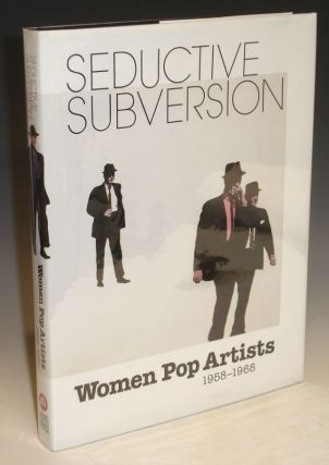 Seductive Subversion: Women Pop Artists 1958-1968