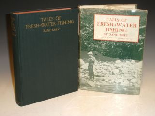 Tales of Fresh Water Fishing. Zane Grey