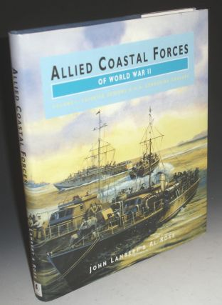 Allied Coastal Forces of World War II. Volume I. Fairmile Designs and US Submarine Chasers